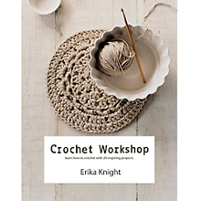 Buy Crochet Workshop: Learn How to Crochet by Erika Knight Crochet Book Online at johnlewis.com