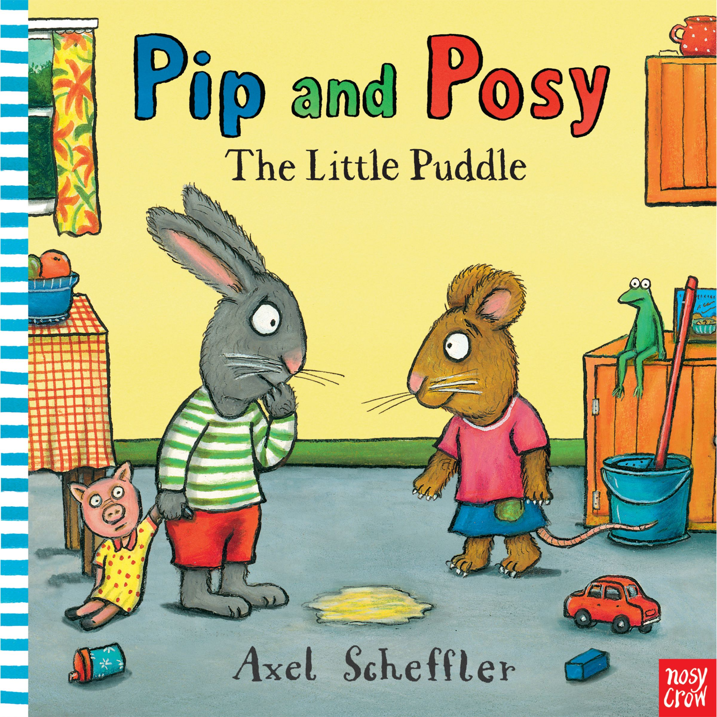 Nosy Crow Pip & Posy: The Little Puddle Children's Book