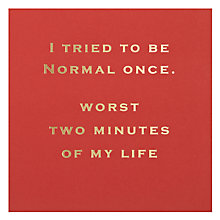 Buy Susan O'Hanlon Tried to Be Normal Greeting Card Online at johnlewis.com