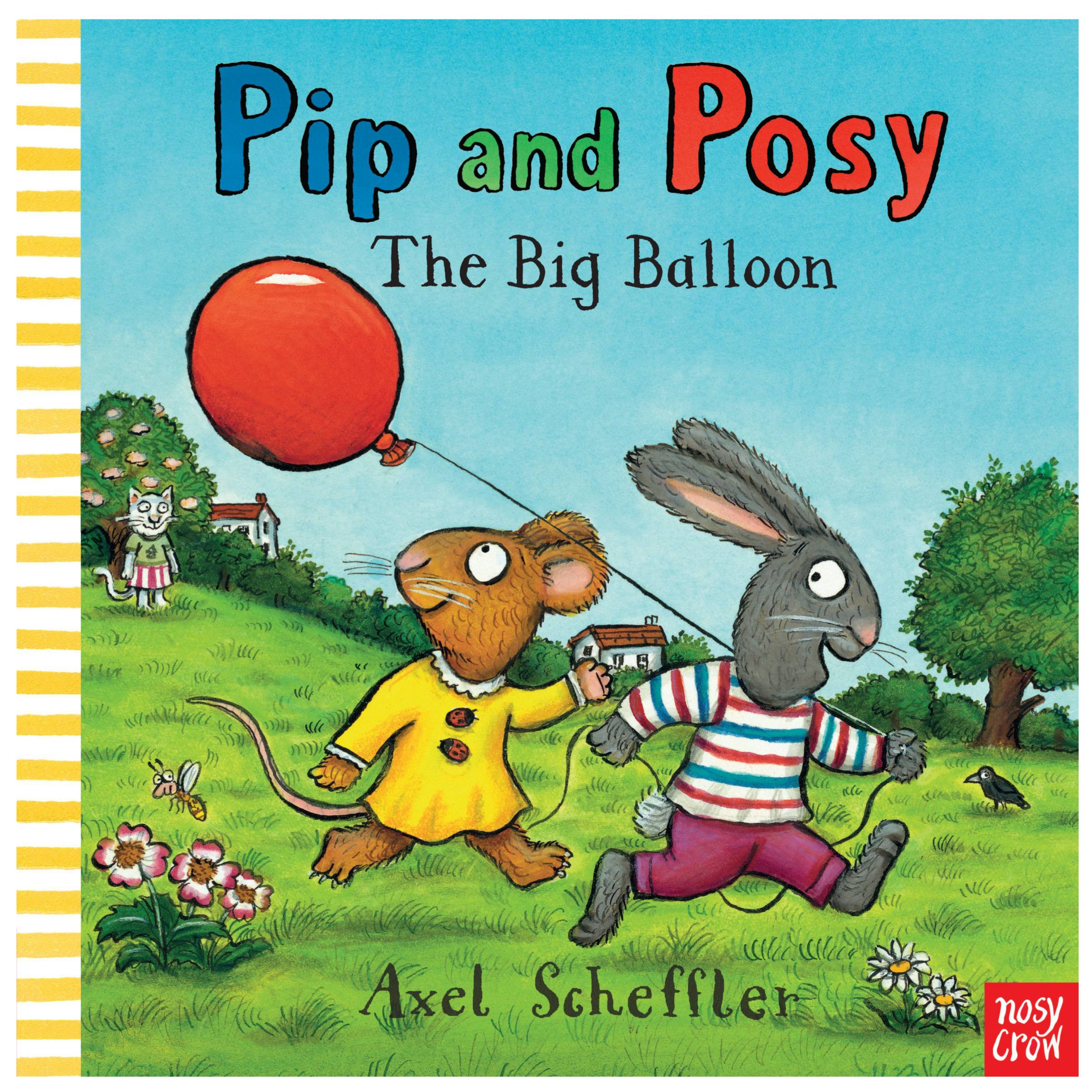 Nosy Crow Pip and Posy The Big Balloon Children's Book
