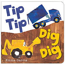 Buy Tip Tip Dig Dig Book Online at johnlewis.com