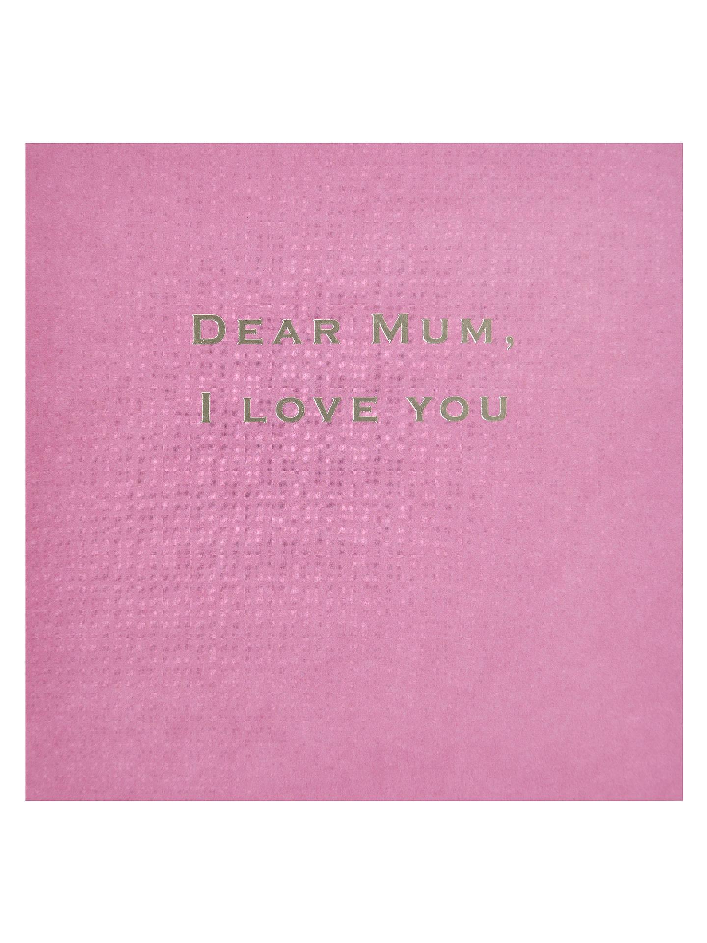 Susan Ohanlon Dear Mum I Love You Mothers Day Greeting Card At