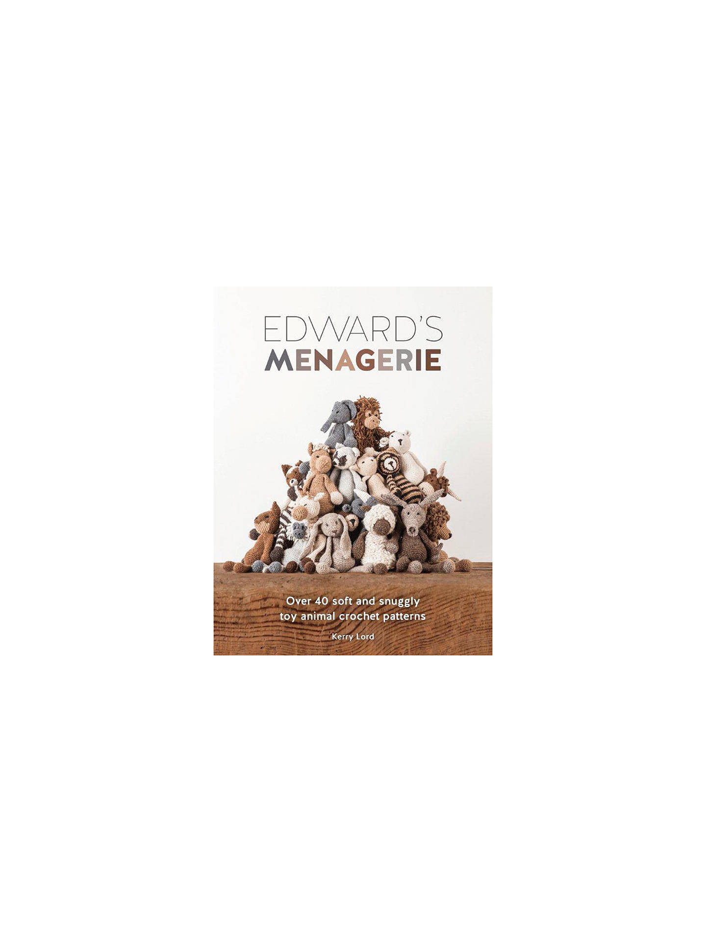 Edwards Menagerie By Kerry Lord Crochet Book At John Lewis Partners