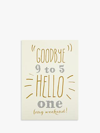 Art File Goodbye 9 to 5 Greeting Card