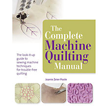 Buy The Complete Machine Quilting Manual by Joanie Zeier Poole Book Online at johnlewis.com