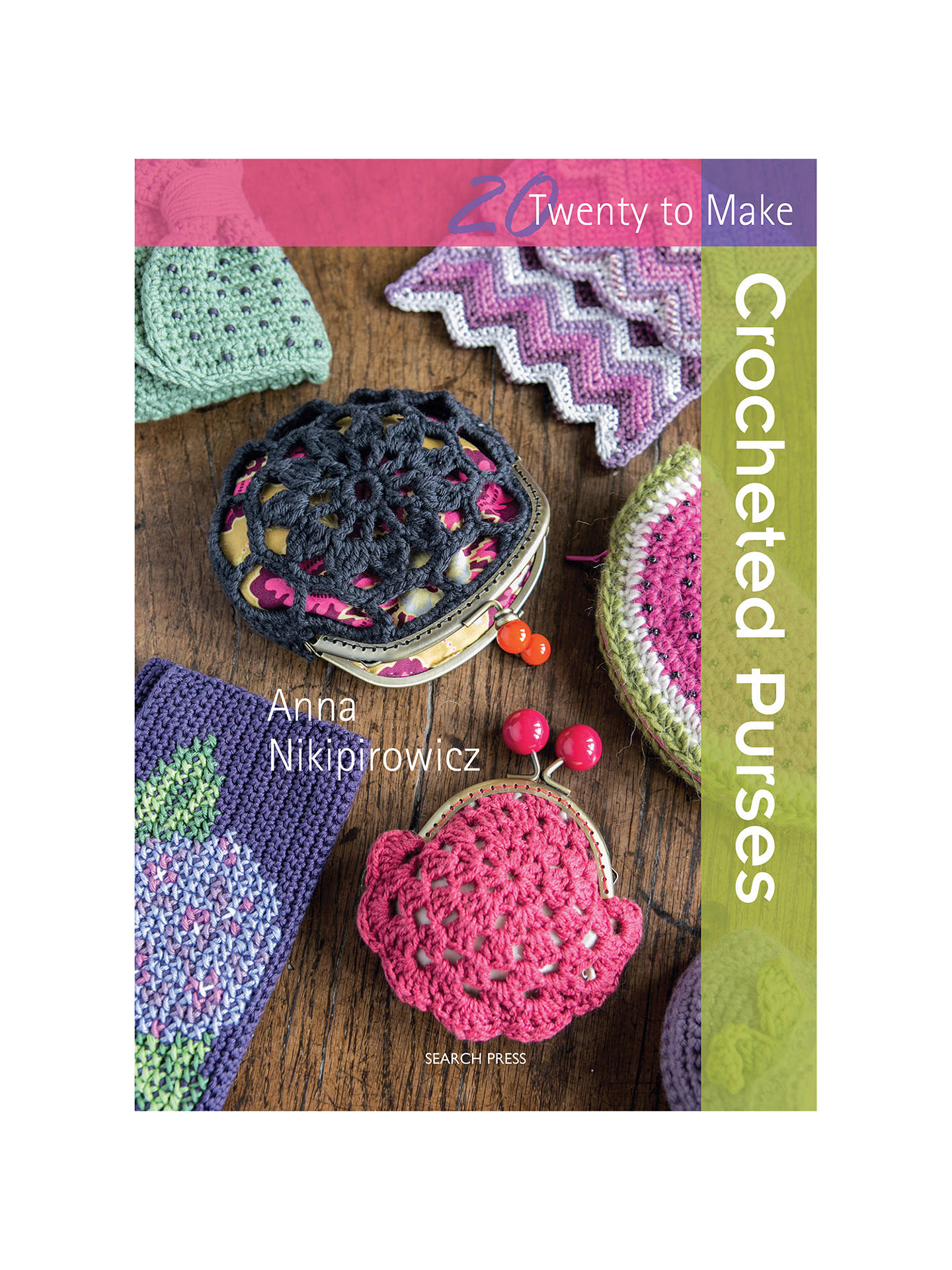20 To Make Crocheted Purses By Anna Nikipirowicz Book At John Lewis