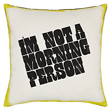 Buy House by John Lewis Not A Morning Person Cushion, L40 x W40cm Online at johnlewis.com