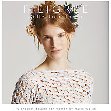 Buy Rowan Filigree Collection Three by Marie Wallin Knitting and Crochet Pattern Book Online at johnlewis.com