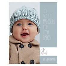 Buy Sarah Hatton Knits 10 Simple Projects For Cosy Babies Knitting Pattern Book Online at johnlewis.com