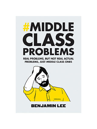 Buy Middle Class Problems Book Online at johnlewis.com