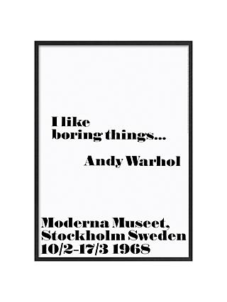 Andy Warhol - I Like Boring Things, 103 x 73cm