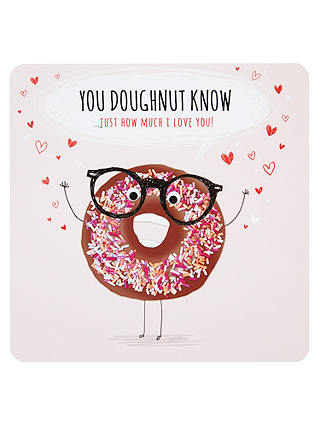 Buy You Doughnut Know Valentine's Day Card Online at johnlewis.com