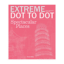 Buy Extreme Dot To Dot- Spectacular Places Book Online at johnlewis.com