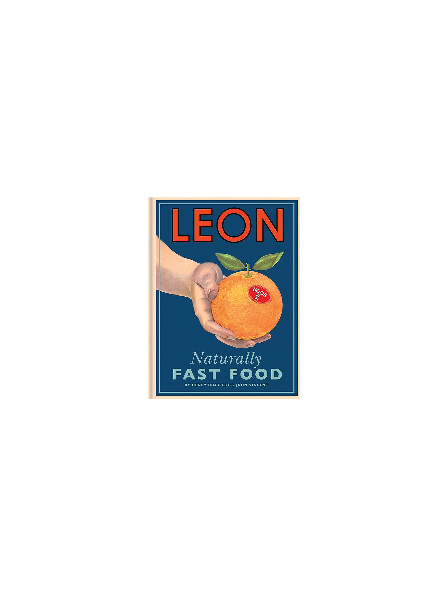 Buy LEON Naturally Fast Food 2 Cook Book Online at johnlewis.com