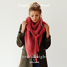 Buy Erika Knight for John Lewis Women's Simple Stitch Shawl Knitting Pattern Online at johnlewis.com
