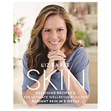 Buy Liz Earle Skin: Delicious Recipes & The Ultimate Plan For Radiant Skin In 6 Weeks Book Online at johnlewis.com