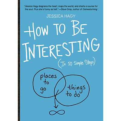 How To Be Interesting (In 10 Simple Steps) Book