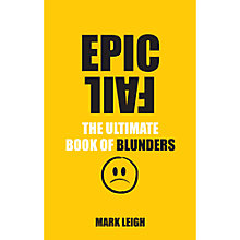 Buy Epic Fail The Ultimate Book Of Blunders Online at johnlewis.com