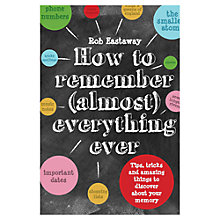 Buy How To Remember Almost Everything Ever Book Online at johnlewis.com