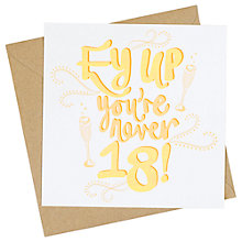 Buy Jane Katherine Houghton Ey Up You're 18 Greeting Card Online at johnlewis.com