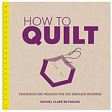 Buy GMC Publications How to Quilt Book by Rachel Clare Reynolds Online at johnlewis.com