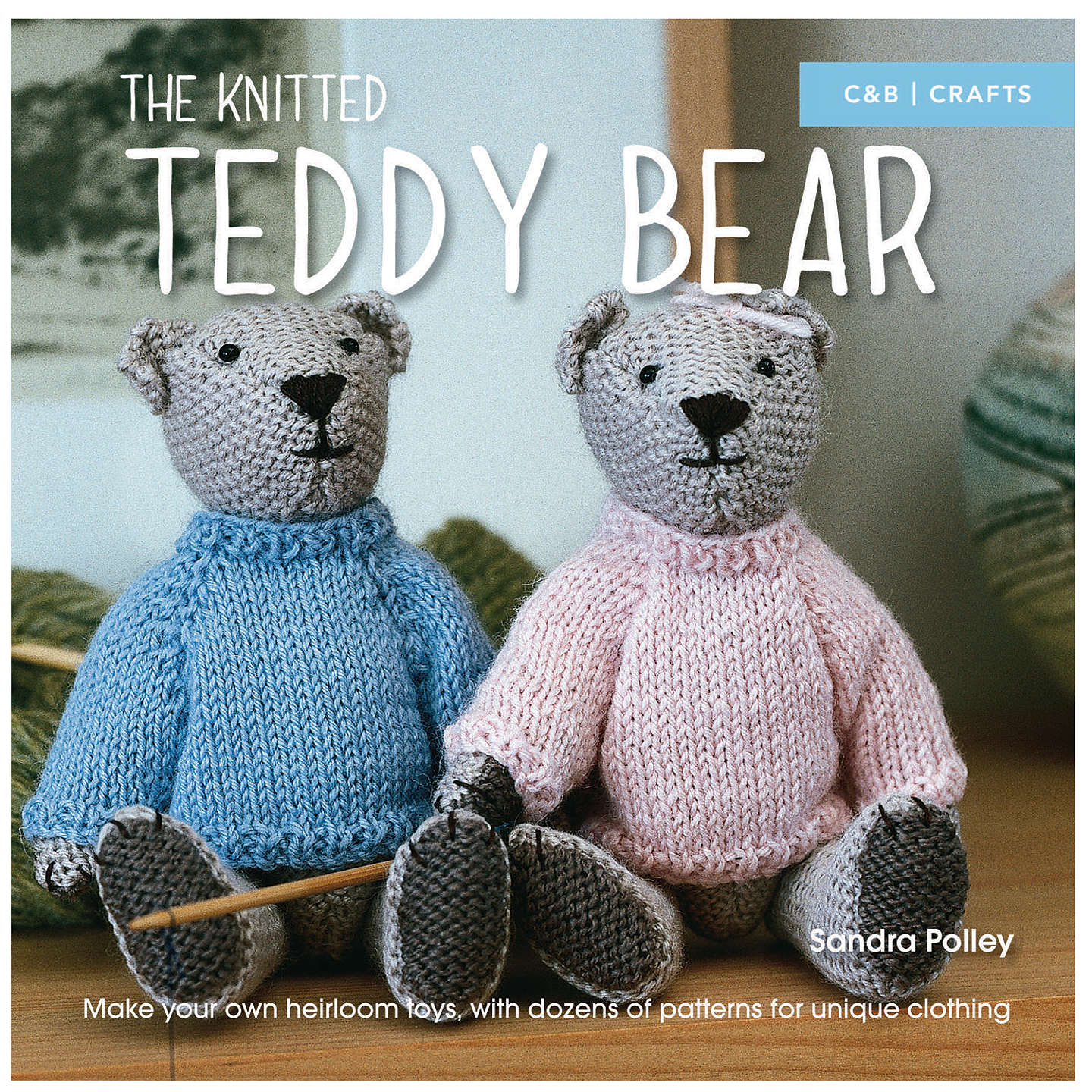Pavillion Books The Knitted Teddy Bear Book by Sandra Polley at John ...