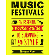 Buy Music Festivals: An Essential Pocket Guide to Surviving in Style Online at johnlewis.com
