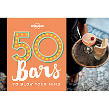 Buy Lonely Planet 50 Bars to Blow Your Mind Online at johnlewis.com