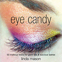 Buy Eye Candy: 50 Makeup Looks for Glam Lids and Luscious Lashes Online at johnlewis.com