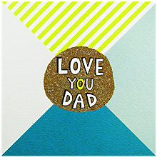 Buy Rachel Ellen Love You Dad Father's Day Card Online at johnlewis.com