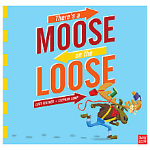 Buy There's a Moose on the Loose Children's Book Online at johnlewis.com