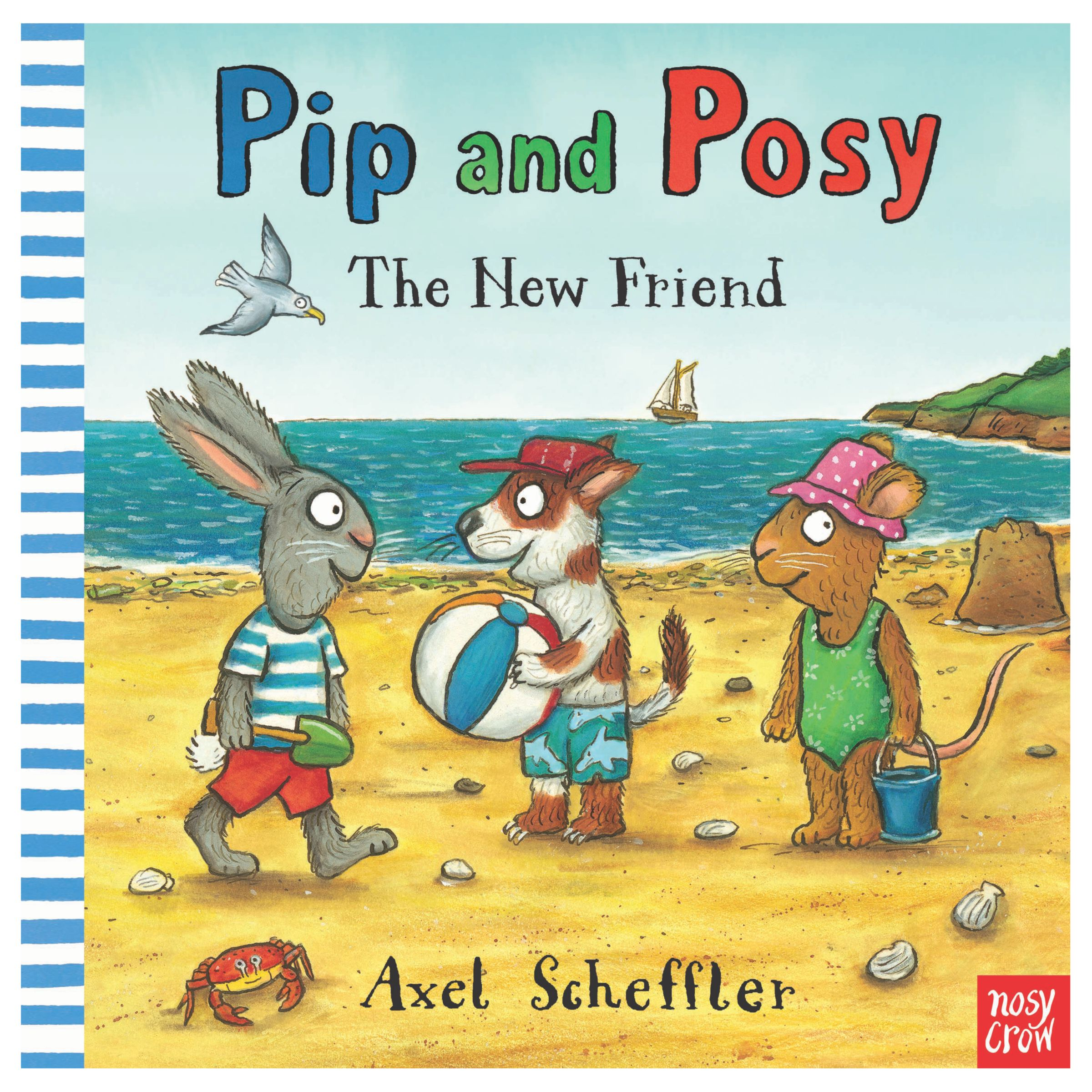 Nosy Crow Pip & Posy: The New Friend Children's Book