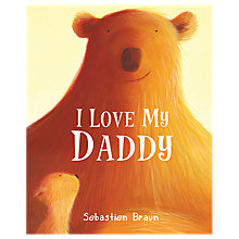 Buy I Love My Daddy Children's Book Online at johnlewis.com