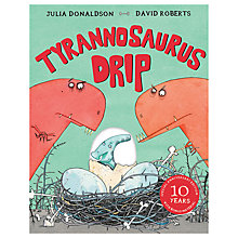 Buy Tyrannosaurus Drip 10th Anniversary Children's Book Online at johnlewis.com