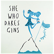 Buy Woodmansterne She Who Dares Gins Birthday Card Online at johnlewis.com