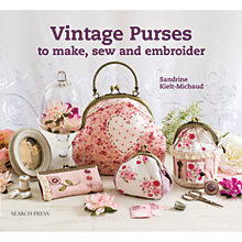 Buy Search Press Vintage Purses to Make, Sew and Embroider by Sandrine Kielt-Michaud Online at johnlewis.com