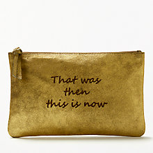 "Buy AND/OR Mila Slogans Leather ""That Was Then This Is Now"" Pouch Purse, Metallic Online at johnlewis.com"