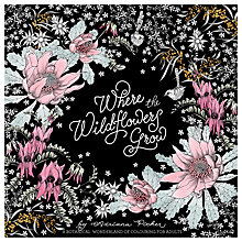 Buy Where The Wildflowers Grow Colouring Book For Adults Online at johnlewis.com