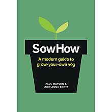 Buy Sowhow: Grow Your Own Veg Book Online at johnlewis.com
