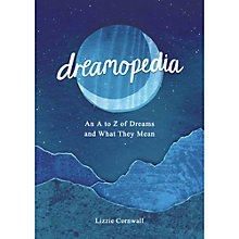 Buy Lizzie Cornwall Dreamopedia A-Z Of Dreams Book Online at johnlewis.com