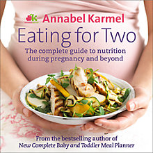 Buy Annabel Karmel Eating For Two Nutrition Guide Online at johnlewis.com