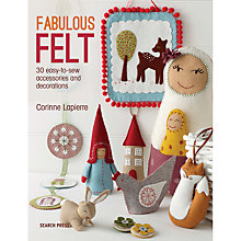 Buy Fabulous Felt Sewing Book by Corrine Lapierre Online at johnlewis.com
