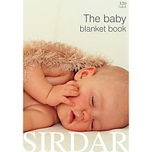 Buy Sirdar The Baby Blanket Knitting Pattern Book Online at johnlewis.com