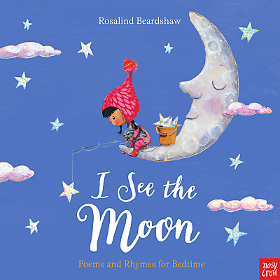 I See The Moon Poems And Rhymes Children's Book by Rosalind Beardshaw