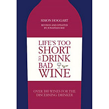 Buy Life's Too Short Wine To Drink Bad Wine Online at johnlewis.com