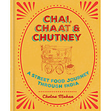 Buy Chai Chaat & Chutney - A Street Food Journey Through India Online at johnlewis.com