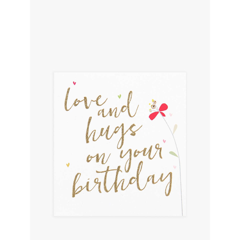Caroline Gardner Love And Hugs On Your Birthday Card At John Lewis