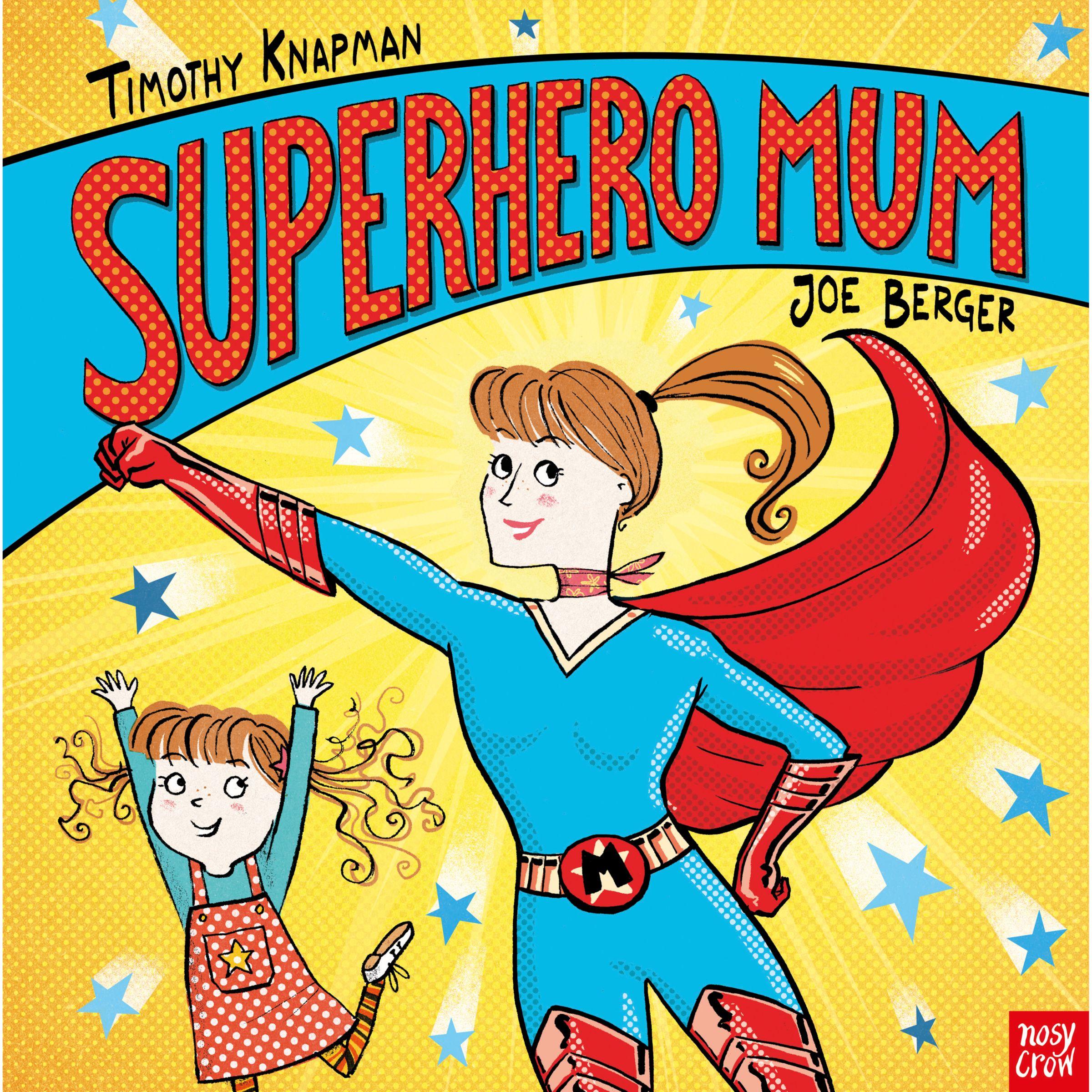 Nosy Crow Superhero Mum Children's Book