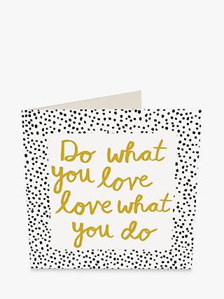 Caroline Gardner What You Love Card