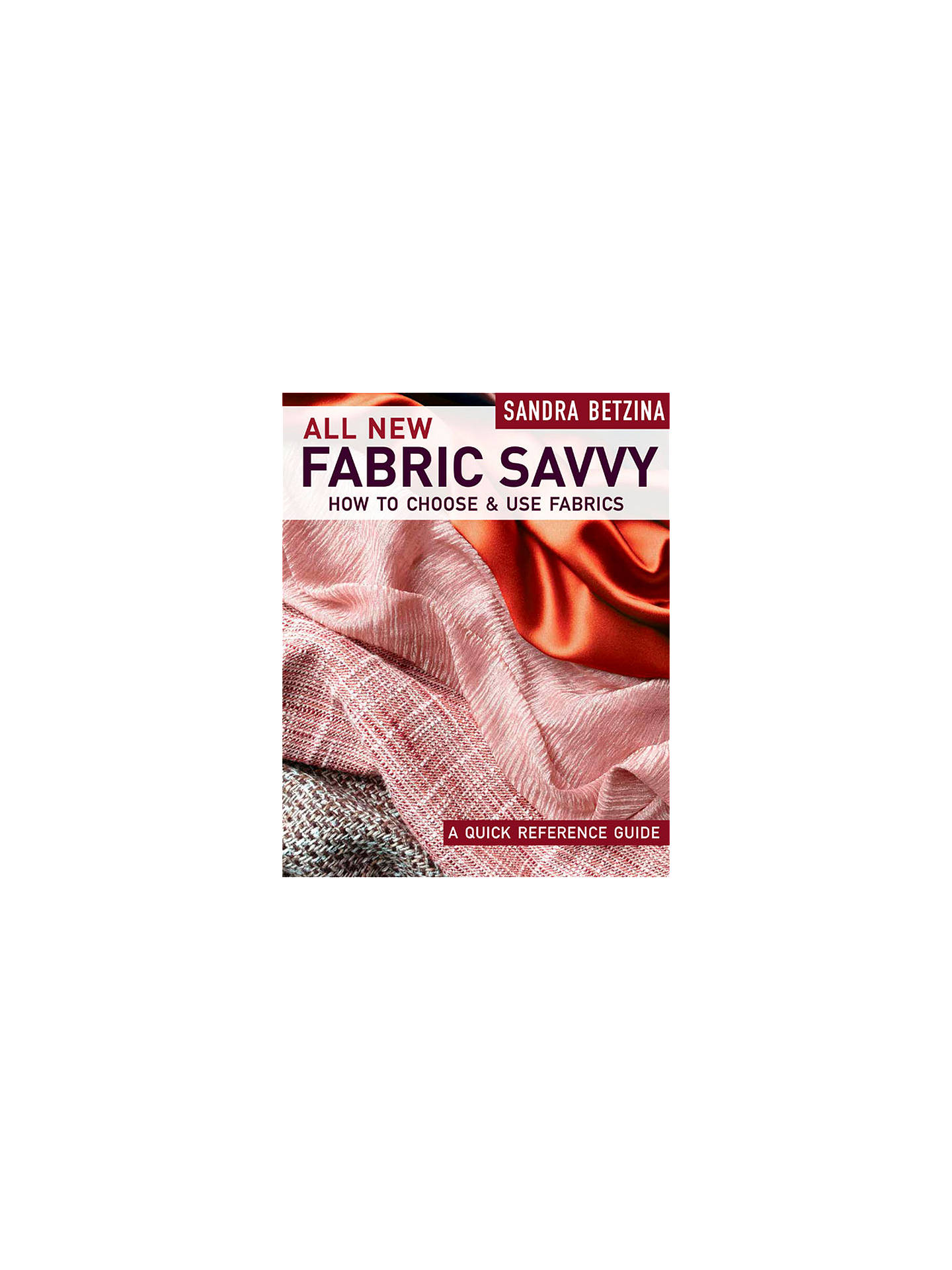 660230b31 Buy Taunton Press All New Fabric Savvy Book by Sandra Betzina Online at  johnlewis.com